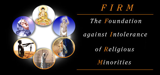 FIRM: The  Foundation against Intolerance of Religious Minorities